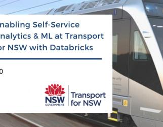 Databricks Meetup - Enabling Self-Service Analytics & ML at Transport for NSW with Databricks