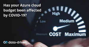 Has your Azure cloud budget been affected by COVID-19?